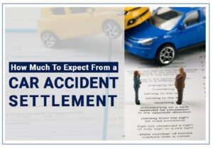 How Much Should You Expect From Your Car Accident Settlement In California